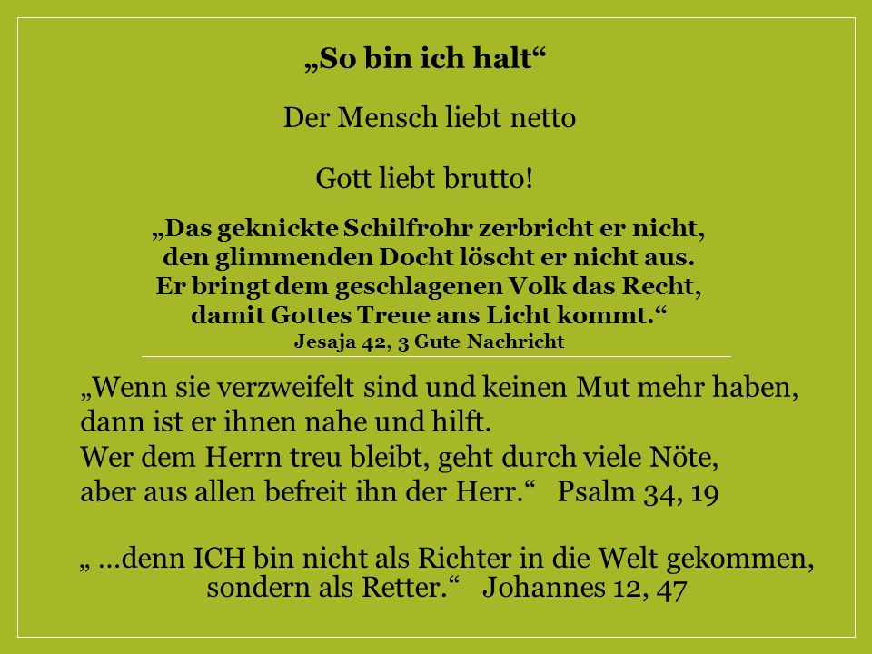"""""""So bin ich halt Der Mensch liebt netto Gott liebt brutto!"""