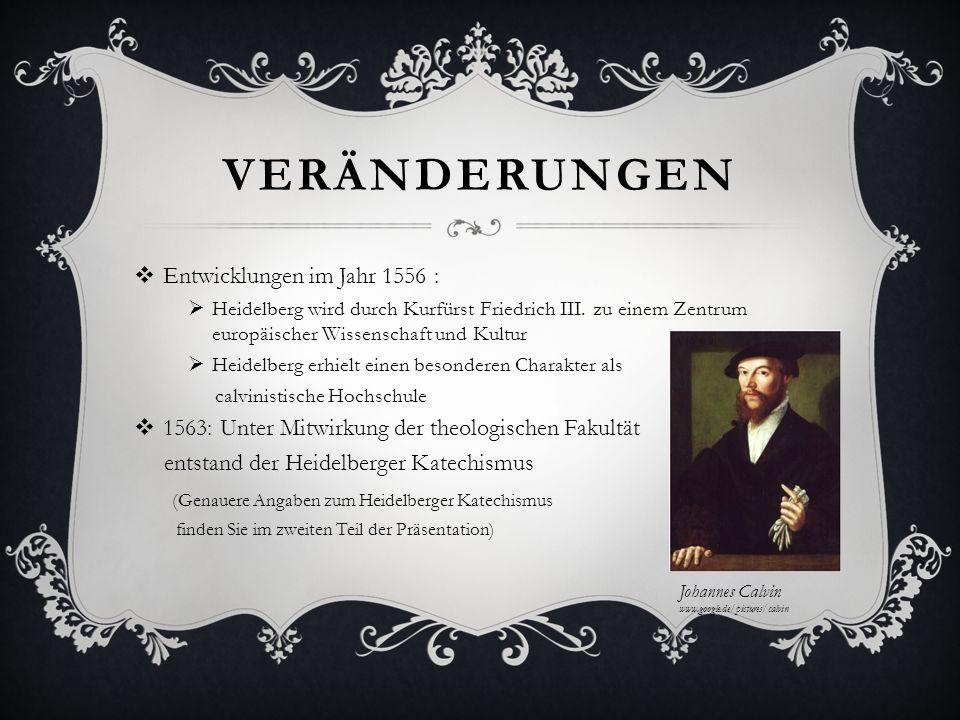 Veränderungen (Genauere Angaben zum Heidelberger Katechismus