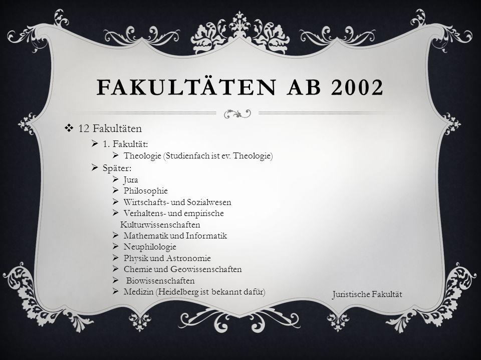 Fakultäten ab 2002 12 Fakultäten 1. Fakultät: Später:
