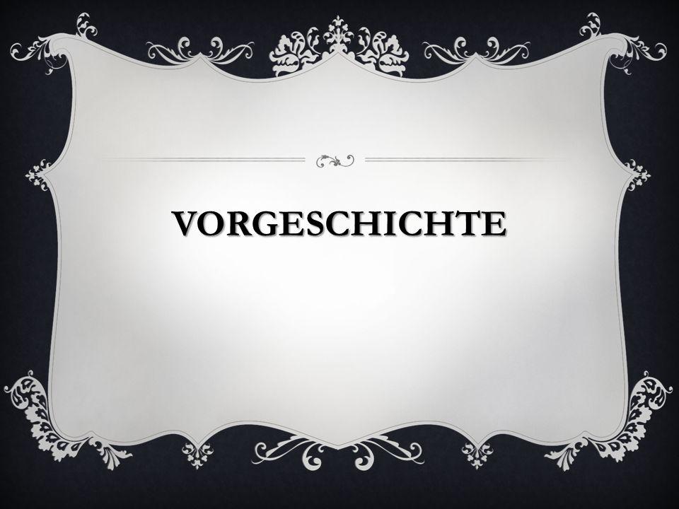 VORGESCHICHTE