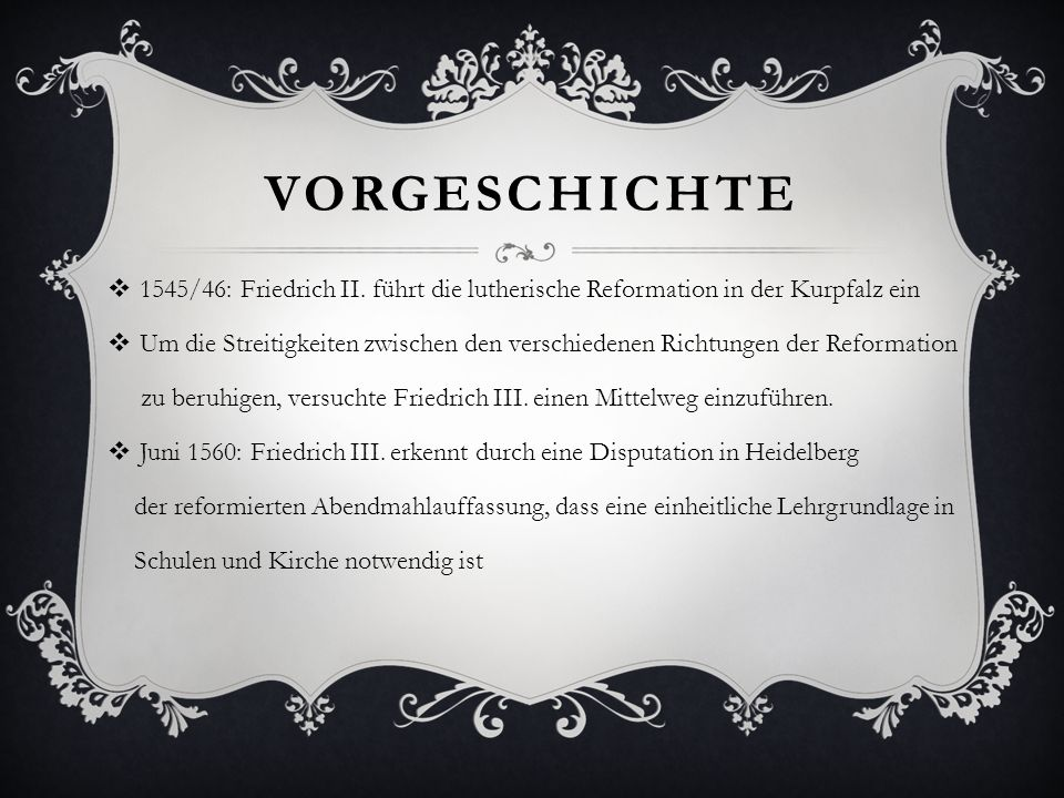 Vorgeschichte 1545/46: Friedrich II. führt die lutherische Reformation in der Kurpfalz ein.