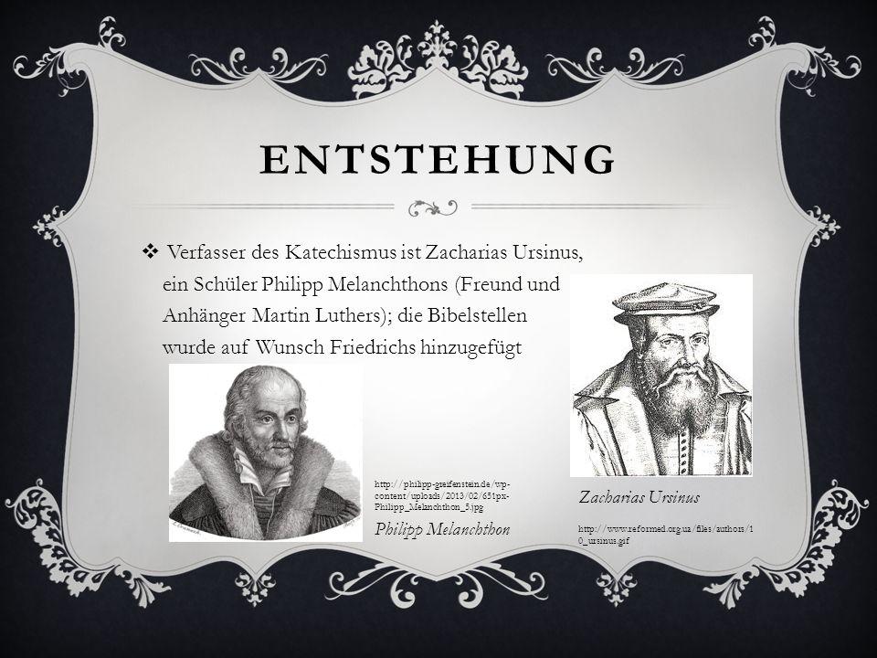 ENTSTEHUNG Verfasser des Katechismus ist Zacharias Ursinus,
