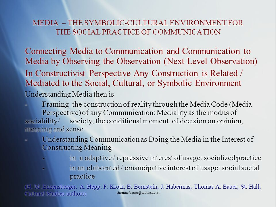 MEDIA – THE SYMBOLIC-CULTURAL ENVIRONMENT FOR THE SOCIAL PRACTICE OF COMMUNICATION