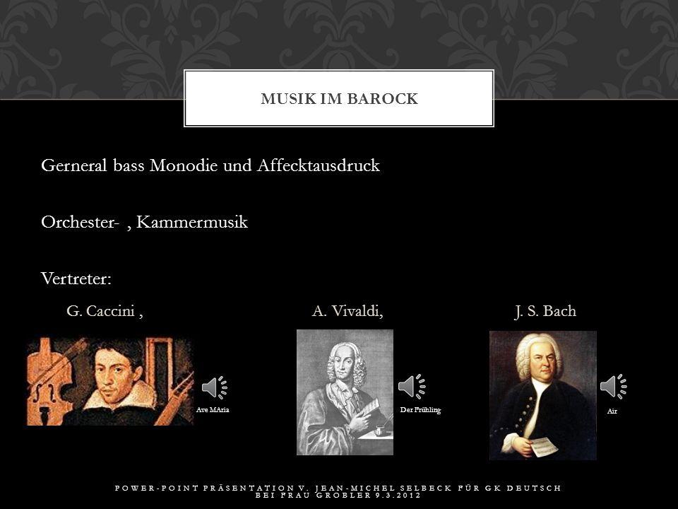 Gerneral bass Monodie und Affecktausdruck Orchester- , Kammermusik