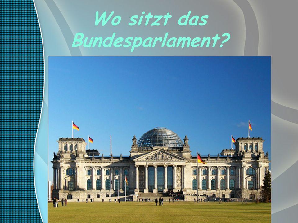 Wo sitzt das Bundesparlament