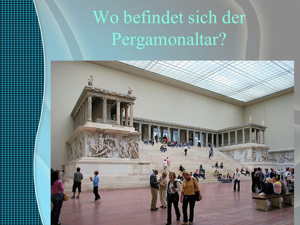 Wo befindet sich der Pergamonaltar