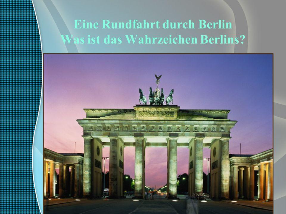 Eine Rundfahrt durch Berlin Was ist das Wahrzeichen Berlins