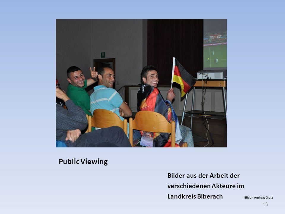 Public Viewing Bilder aus der Arbeit der verschiedenen Akteure im
