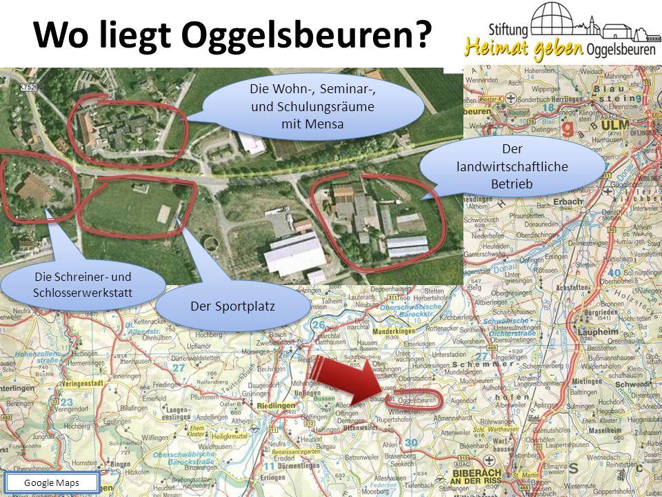 Wo liegt Oggelsbeuren Die Wohn-, Seminar-, und Schulungsräume mit Mensa. Der landwirtschaftliche Betrieb.