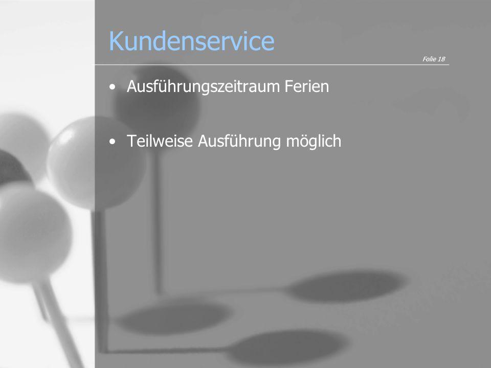 Kundenservice Ausführungszeitraum Ferien Teilweise Ausführung möglich