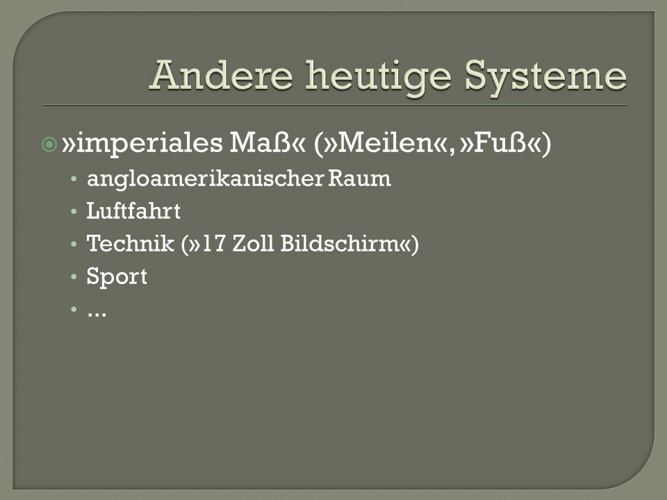 Andere heutige Systeme