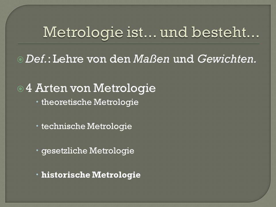 Metrologie ist... und besteht...