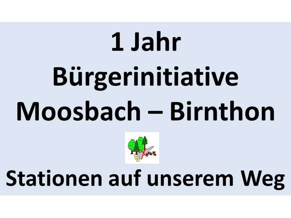 Bürgerinitiative Moosbach – Birnthon Stationen auf unserem Weg