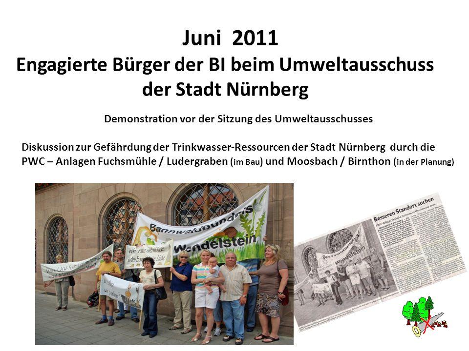 Juni 2011 Engagierte Bürger der BI beim Umweltausschuss der Stadt Nürnberg. Demonstration vor der Sitzung des Umweltausschusses.