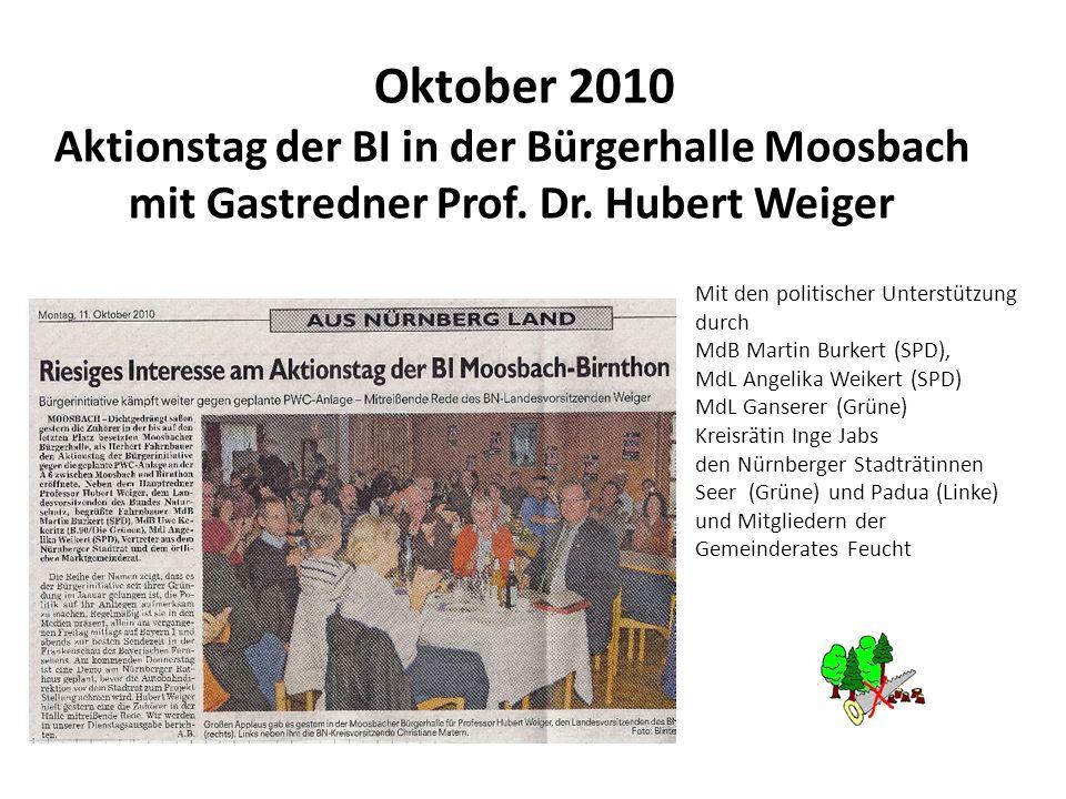 Oktober 2010 Aktionstag der BI in der Bürgerhalle Moosbach mit Gastredner Prof. Dr. Hubert Weiger. Mit den politischer Unterstützung durch.