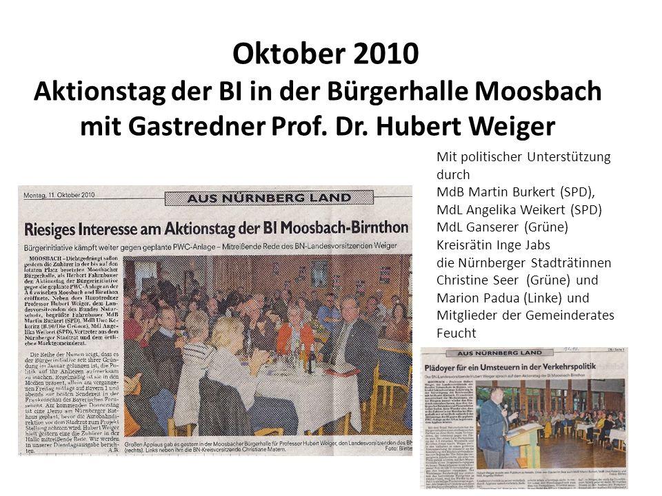 Oktober 2010 Aktionstag der BI in der Bürgerhalle Moosbach mit Gastredner Prof. Dr. Hubert Weiger. Mit politischer Unterstützung durch.