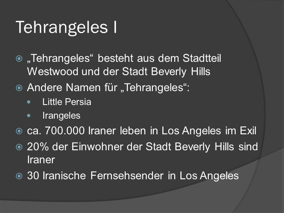 """Tehrangeles I """"Tehrangeles besteht aus dem Stadtteil Westwood und der Stadt Beverly Hills. Andere Namen für """"Tehrangeles :"""