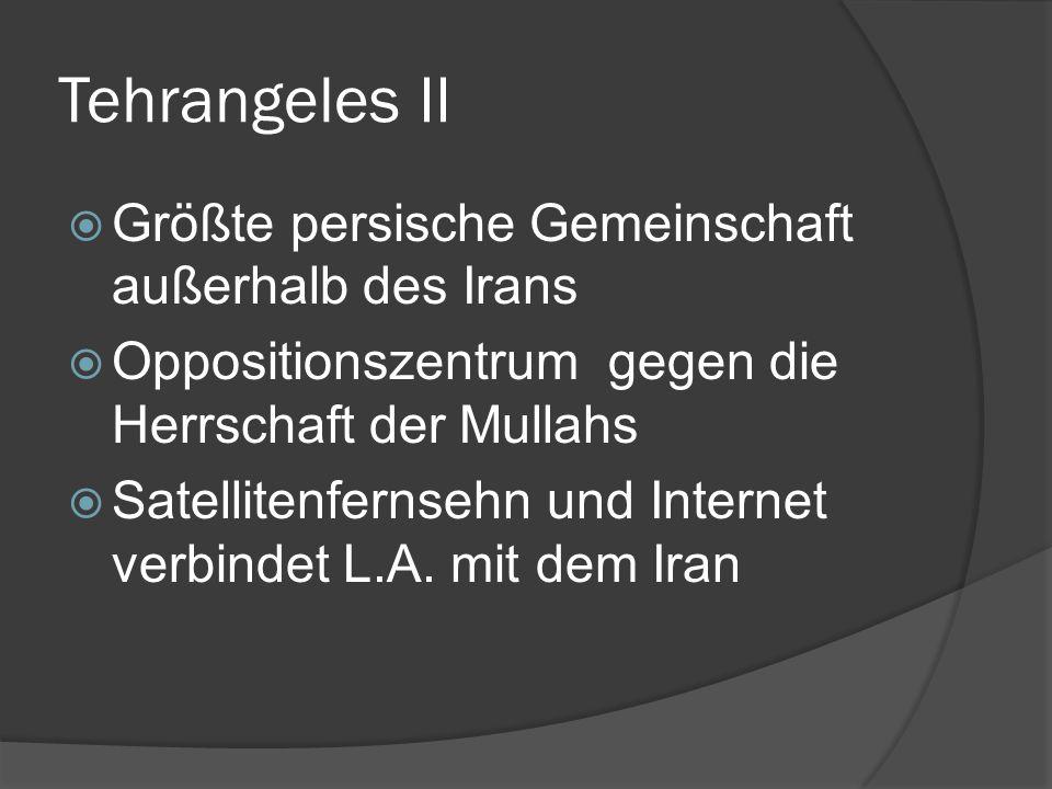 Tehrangeles II Größte persische Gemeinschaft außerhalb des Irans