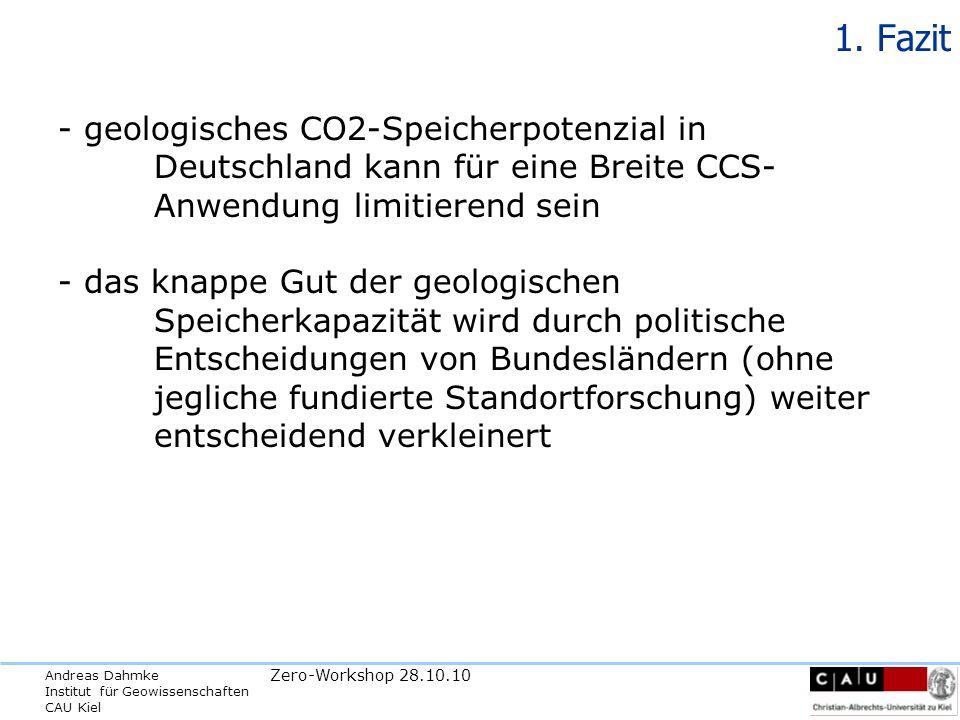 1. Fazit - geologisches CO2-Speicherpotenzial in Deutschland kann für eine Breite CCS- Anwendung limitierend sein.