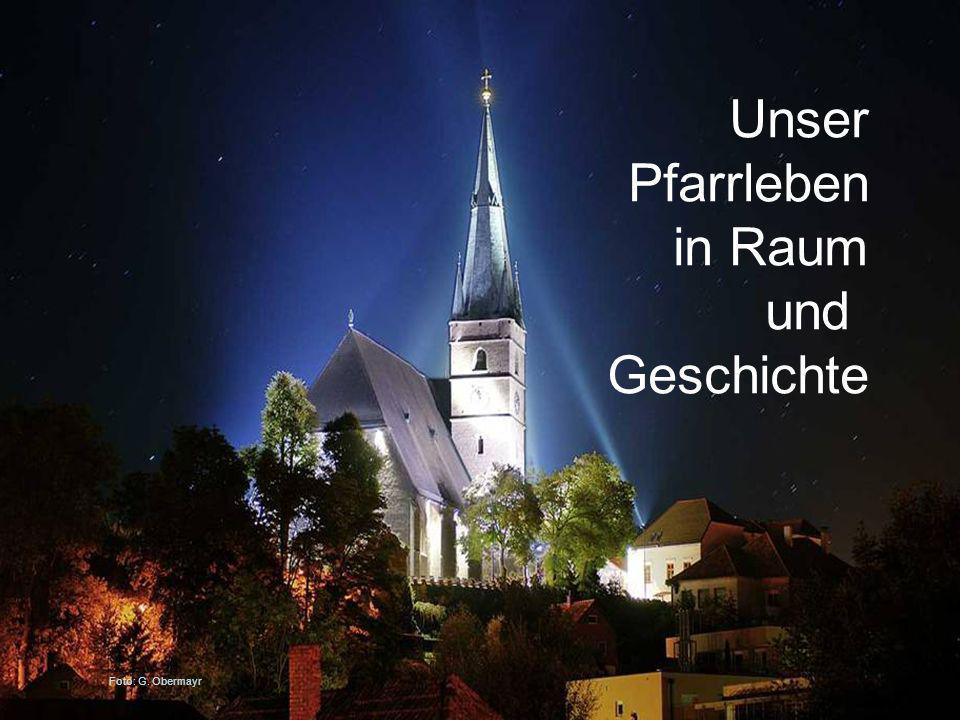 Unser Pfarrleben in Raum und Geschichte Foto: G. Obermayr