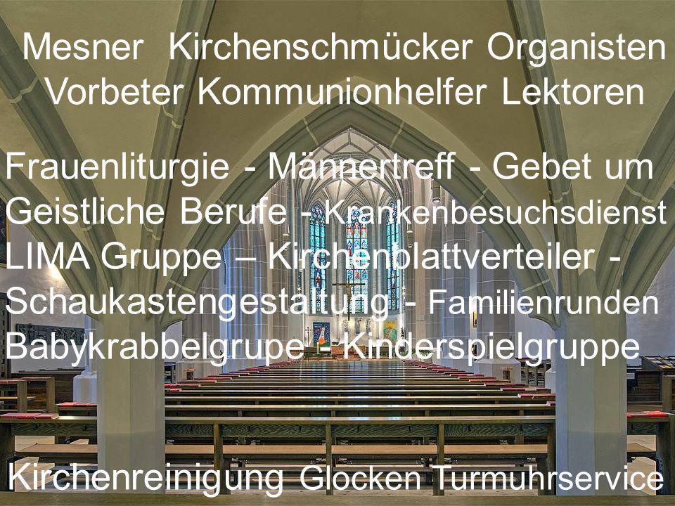 Mesner Kirchenschmücker Organisten Vorbeter Kommunionhelfer Lektoren