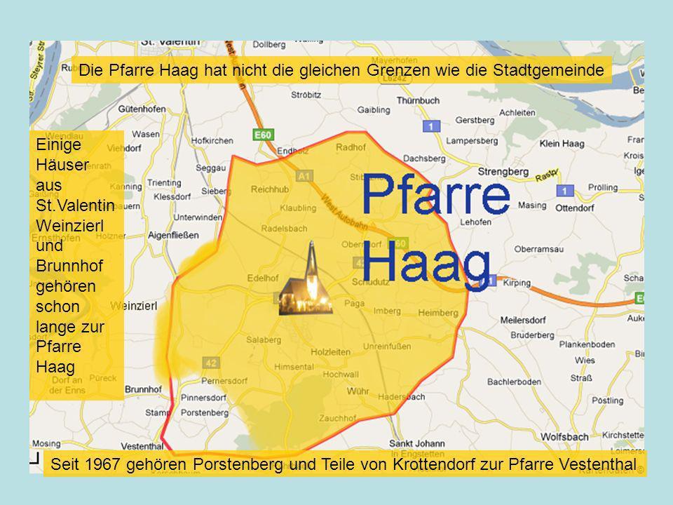 Die Pfarre Haag hat nicht die gleichen Grenzen wie die Stadtgemeinde