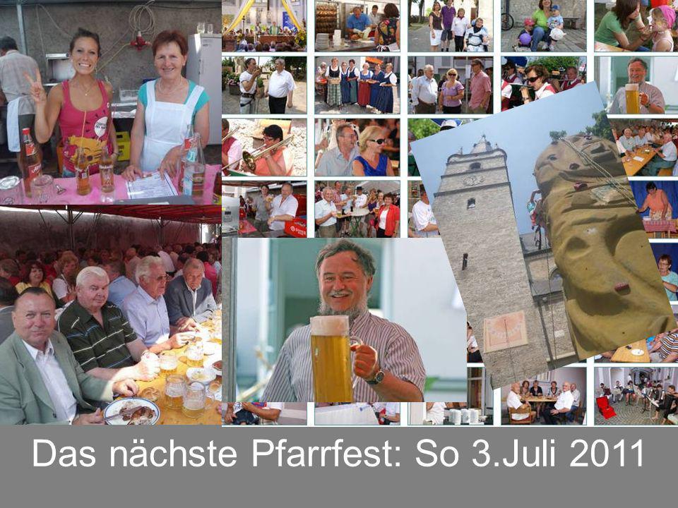 Das nächste Pfarrfest: So 3.Juli 2011