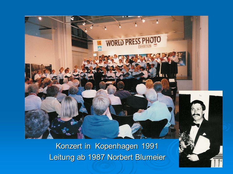Konzert in Kopenhagen 1991 Leitung ab 1987 Norbert Blumeier