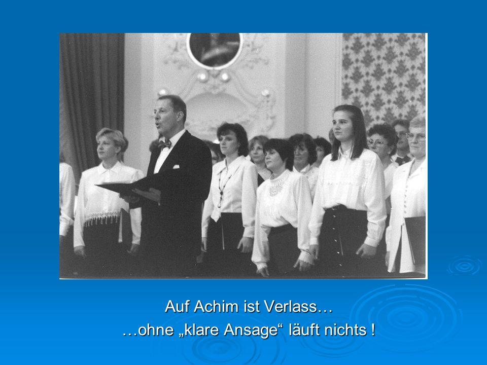 """Auf Achim ist Verlass… …ohne """"klare Ansage läuft nichts !"""