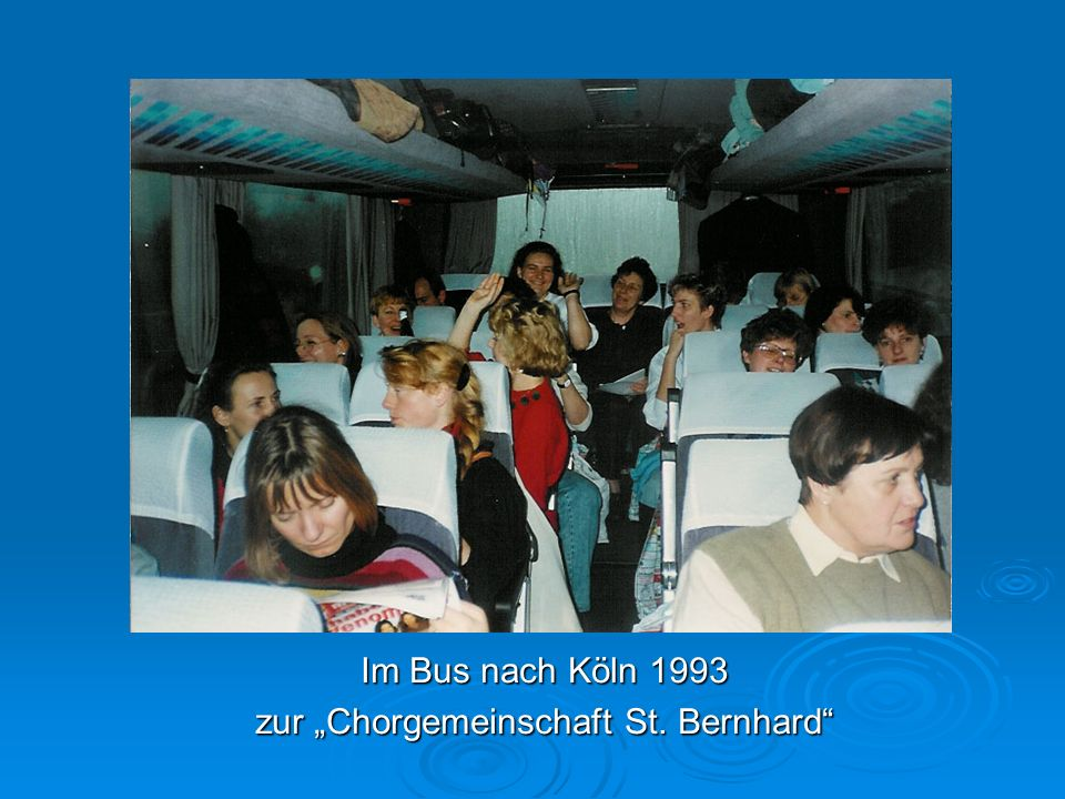 """Im Bus nach Köln 1993 zur """"Chorgemeinschaft St. Bernhard"""