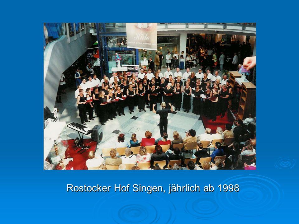 Rostocker Hof Singen, jährlich ab 1998