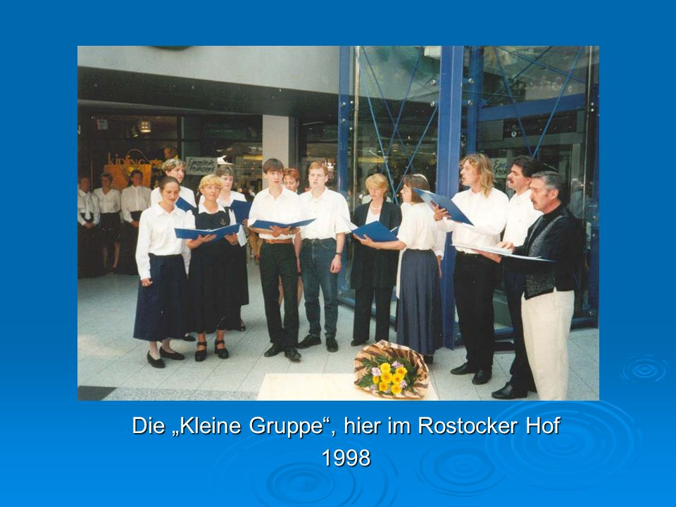 "Die ""Kleine Gruppe , hier im Rostocker Hof 1998"