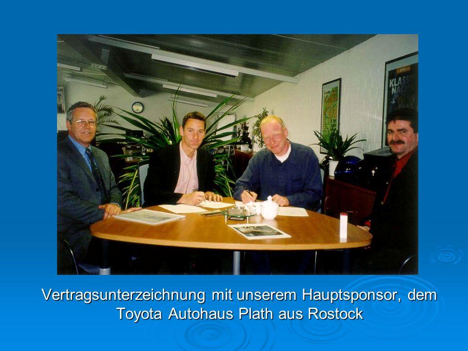 Vertragsunterzeichnung mit unserem Hauptsponsor, dem Toyota Autohaus Plath aus Rostock
