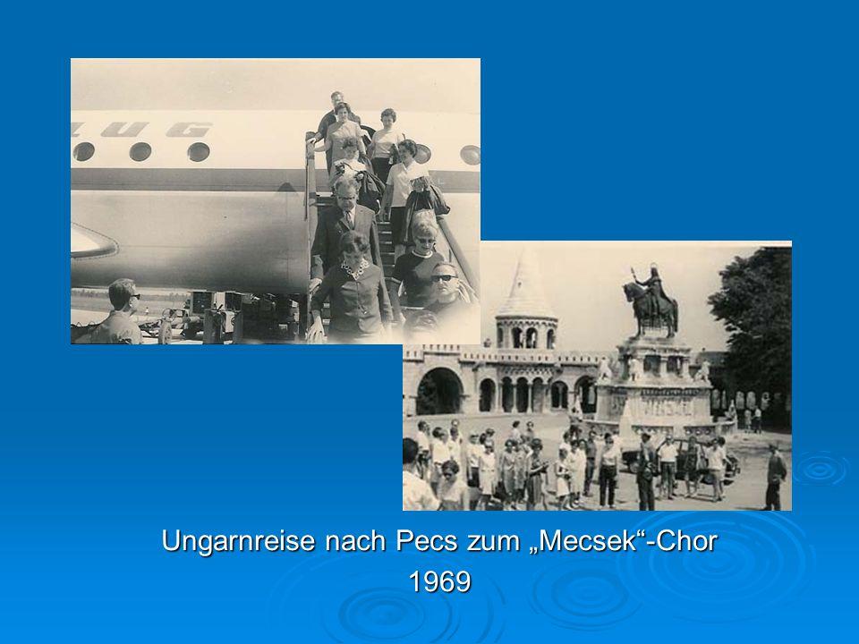 "Ungarnreise nach Pecs zum ""Mecsek -Chor 1969"