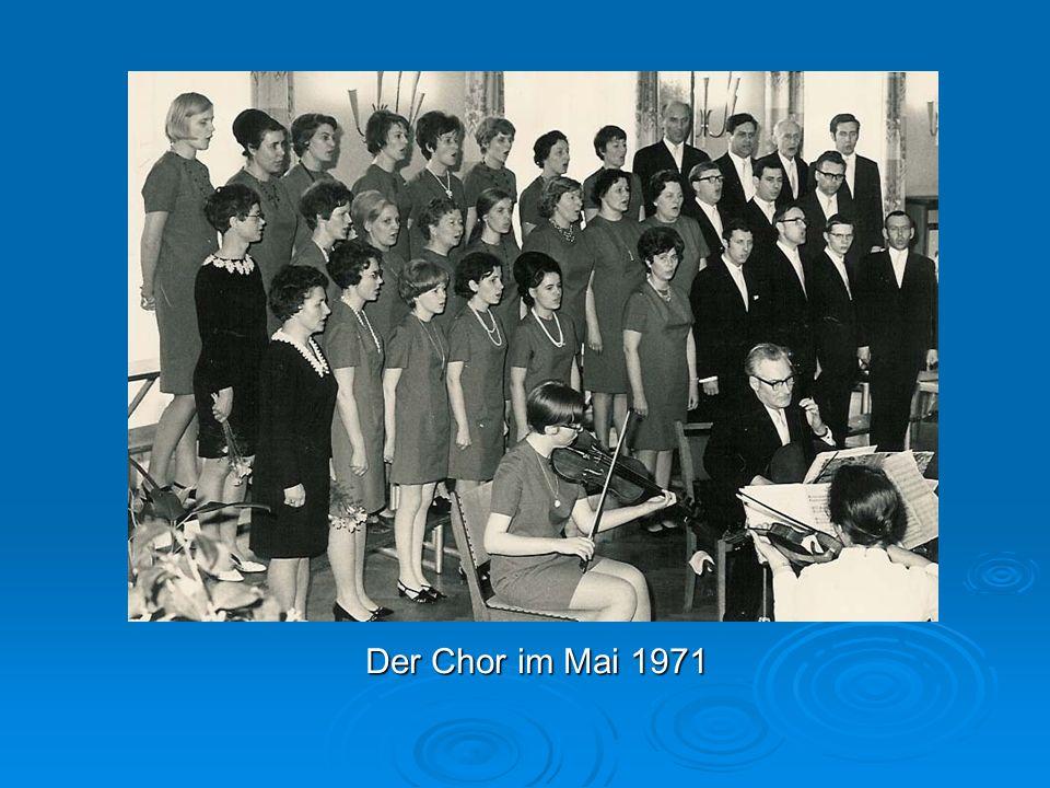 Der Chor im Mai 1971
