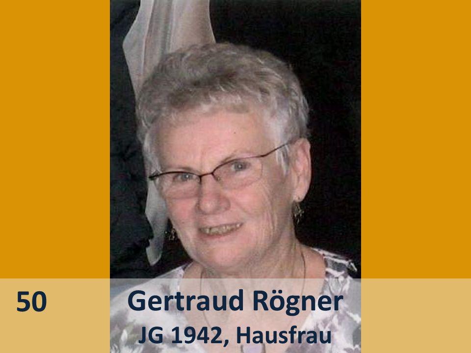 50 Gertraud Rögner JG 1942, Hausfrau