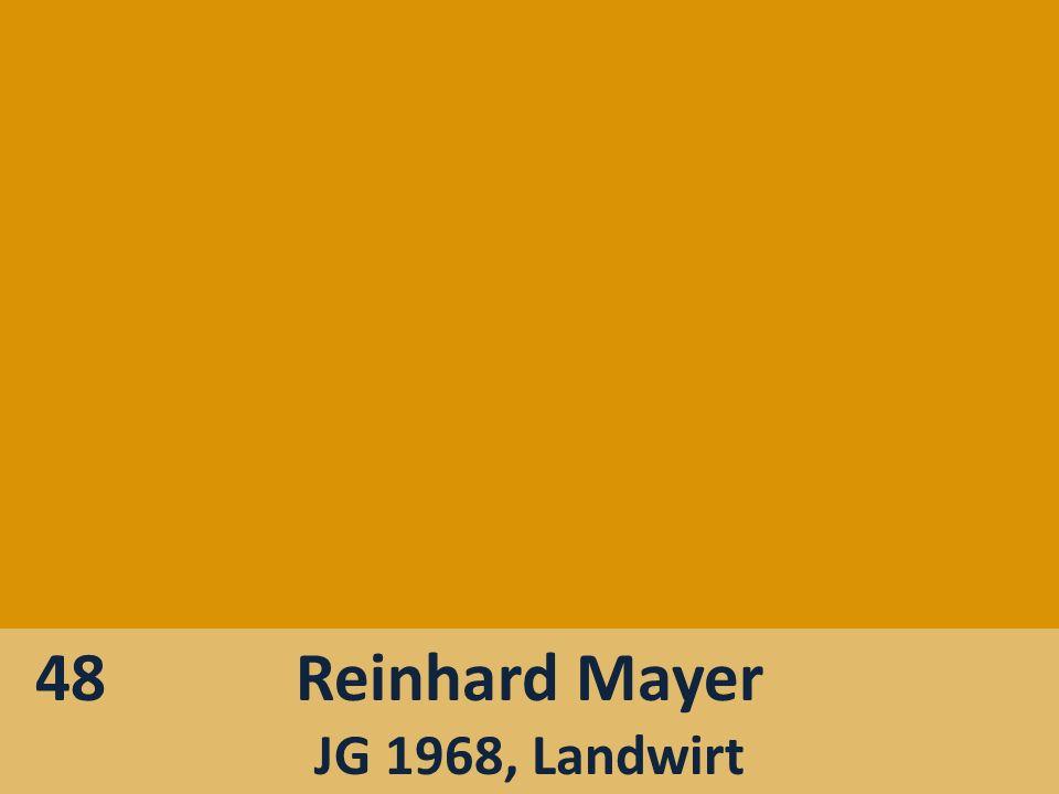 48 Reinhard Mayer JG 1968, Landwirt