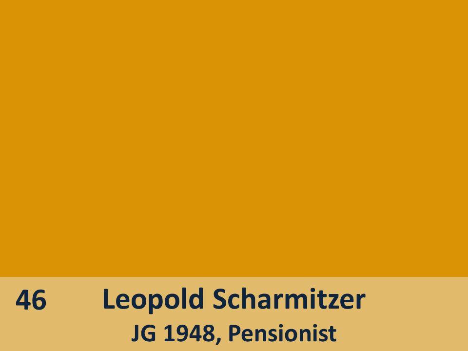 46 Leopold Scharmitzer JG 1948, Pensionist