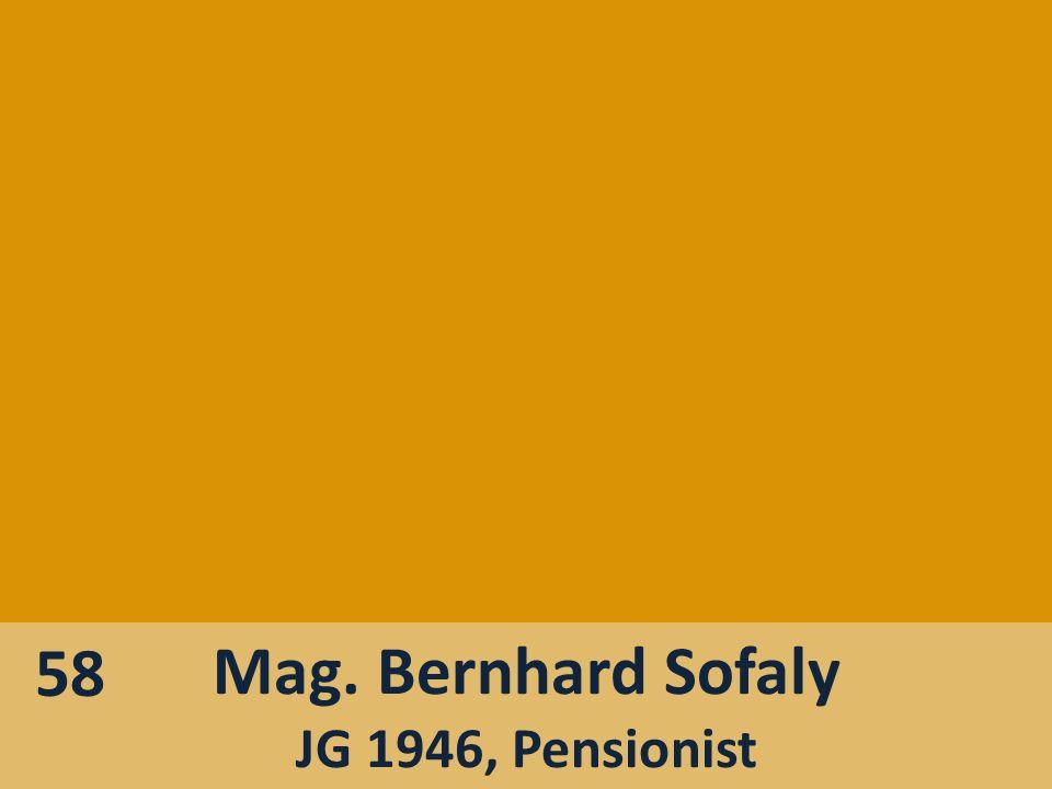58 Mag. Bernhard Sofaly JG 1946, Pensionist