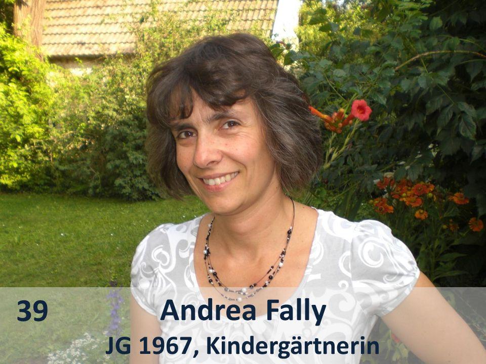 39 Andrea Fally JG 1967, Kindergärtnerin