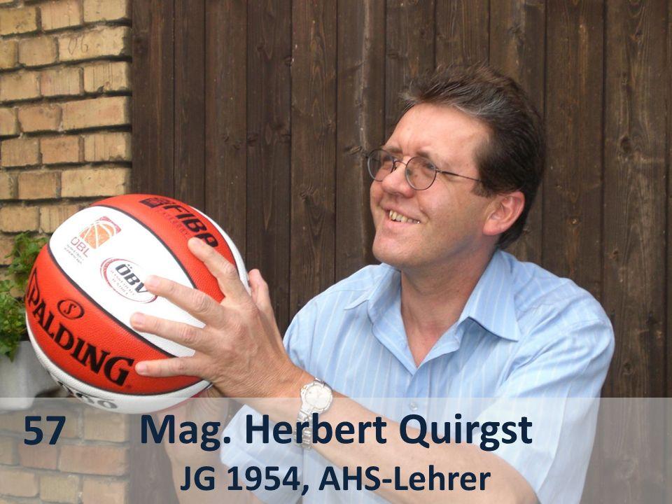 57 Mag. Herbert Quirgst JG 1954, AHS-Lehrer