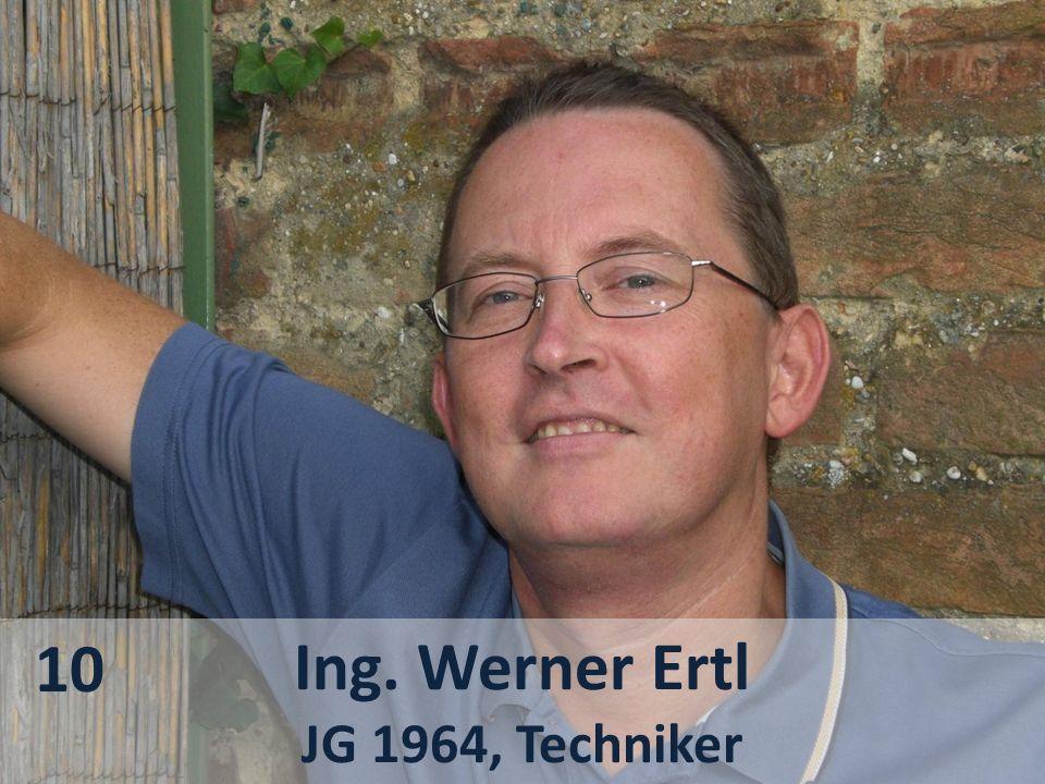 10 Ing. Werner Ertl JG 1964, Techniker