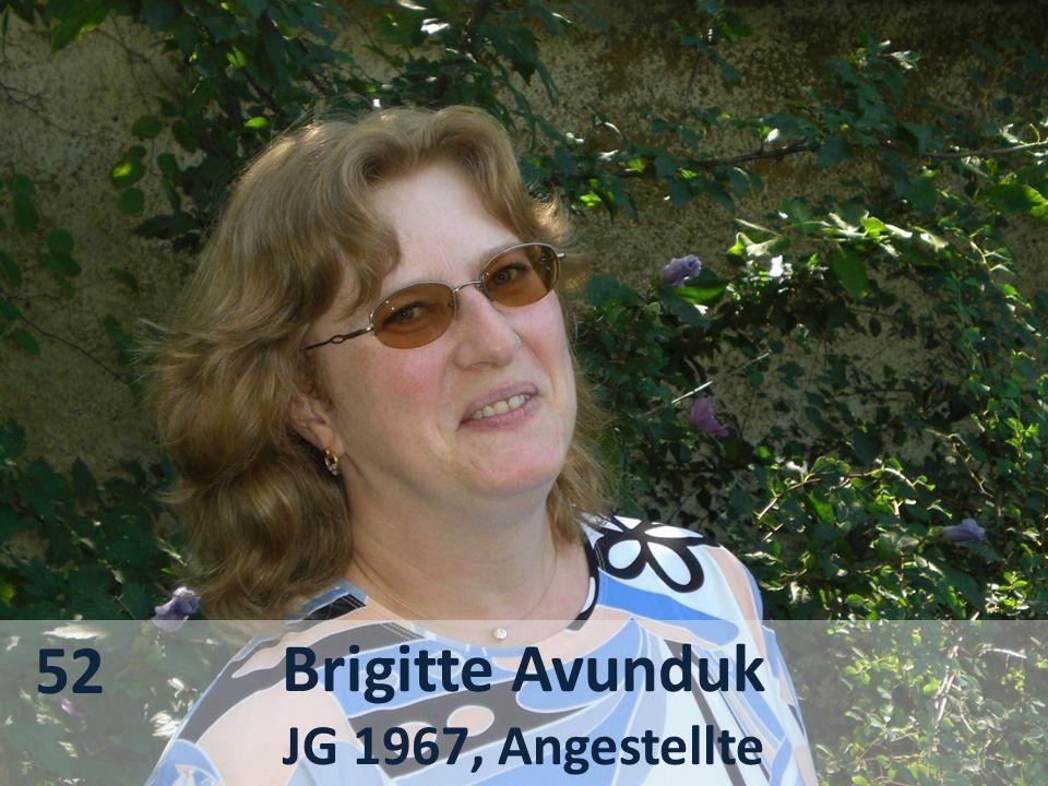 52 Brigitte Avunduk JG 1967, Angestellte