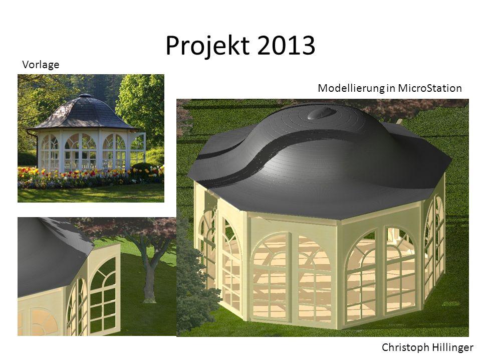 Projekt 2013 Vorlage Modellierung in MicroStation Christoph Hillinger