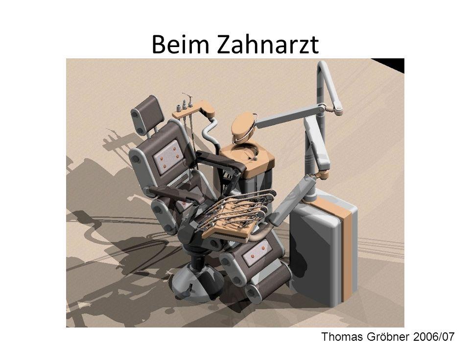 Beim Zahnarzt Thomas Gröbner 2006/07