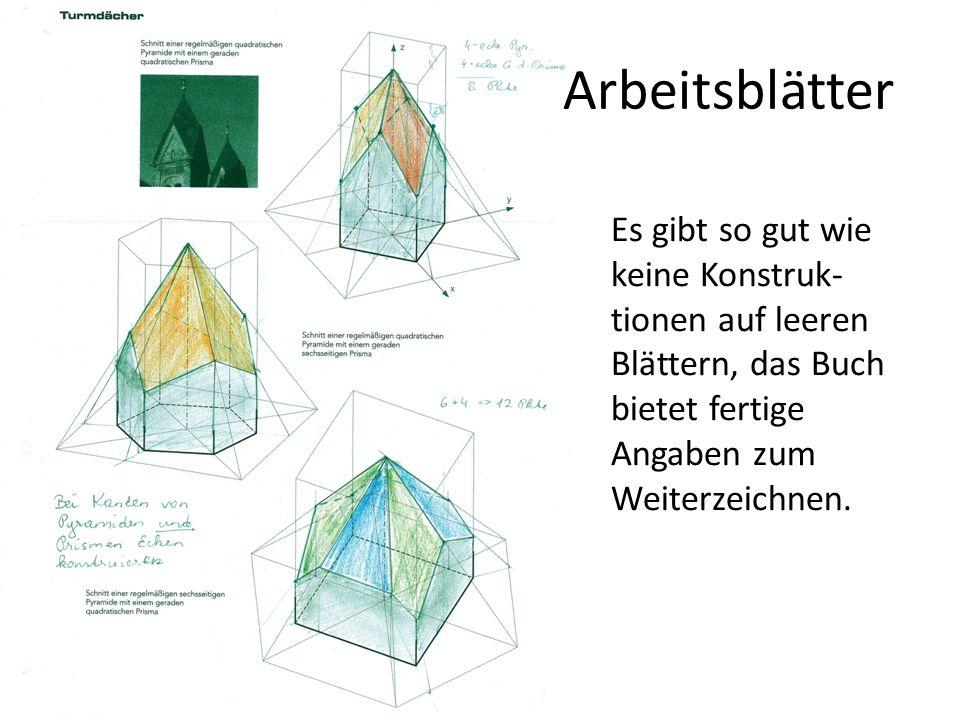 Arbeitsblätter Es gibt so gut wie keine Konstruk-tionen auf leeren Blättern, das Buch bietet fertige Angaben zum Weiterzeichnen.