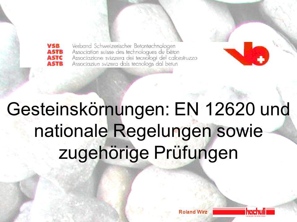Gesteinskörnungen: EN 12620 und nationale Regelungen sowie zugehörige Prüfungen