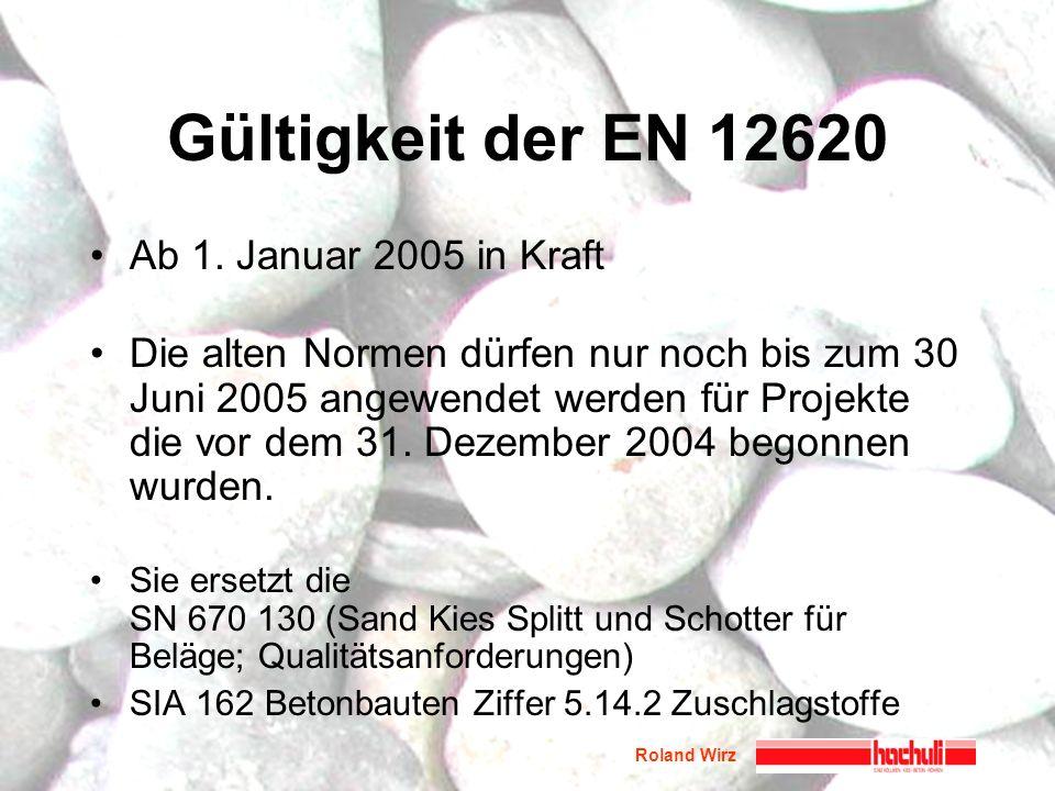 Gültigkeit der EN 12620 Ab 1. Januar 2005 in Kraft