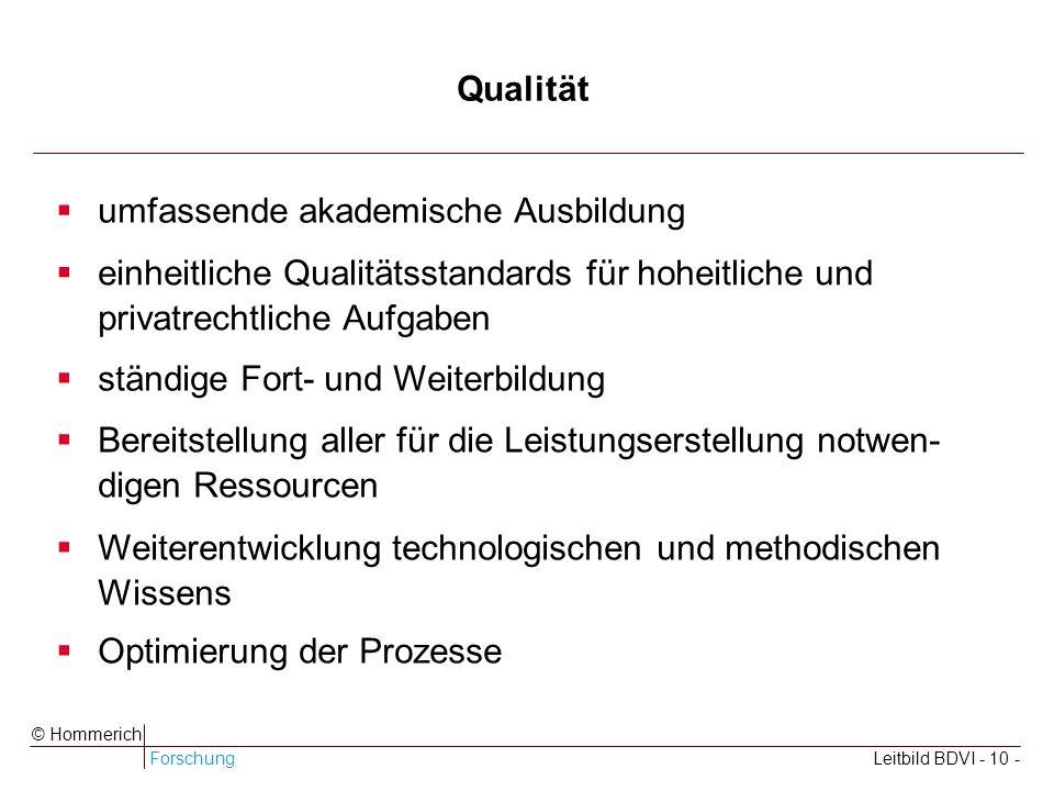 Qualität umfassende akademische Ausbildung. einheitliche Qualitätsstandards für hoheitliche und privatrechtliche Aufgaben.