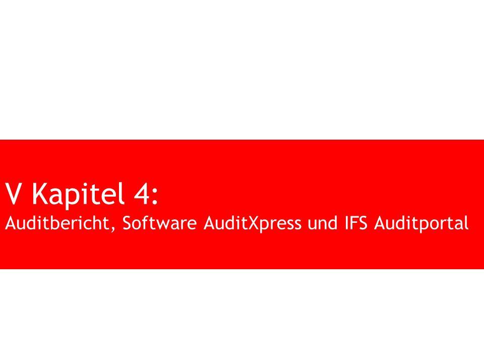V Kapitel 4: Auditbericht, Software AuditXpress und IFS Auditportal
